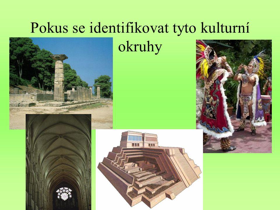 Pokus se identifikovat tyto kulturní okruhy