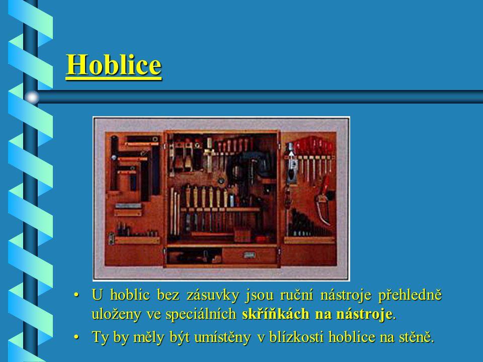 Hoblice U hoblic bez zásuvky jsou ruční nástroje přehledně uloženy ve speciálních skříňkách na nástroje.