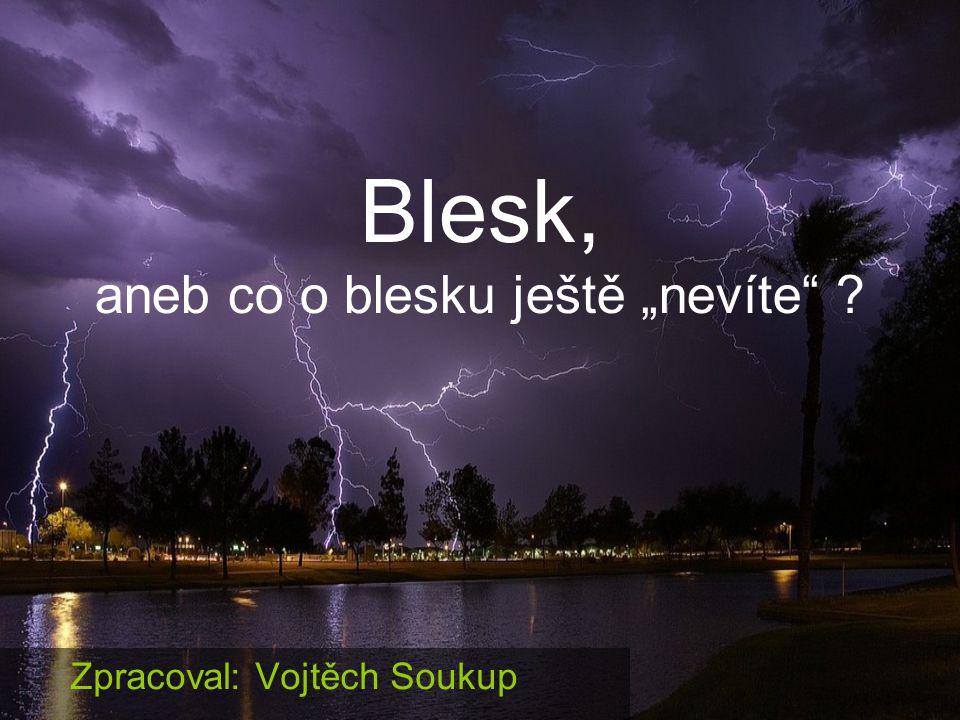 """Blesk, aneb co o blesku ještě """"nevíte"""
