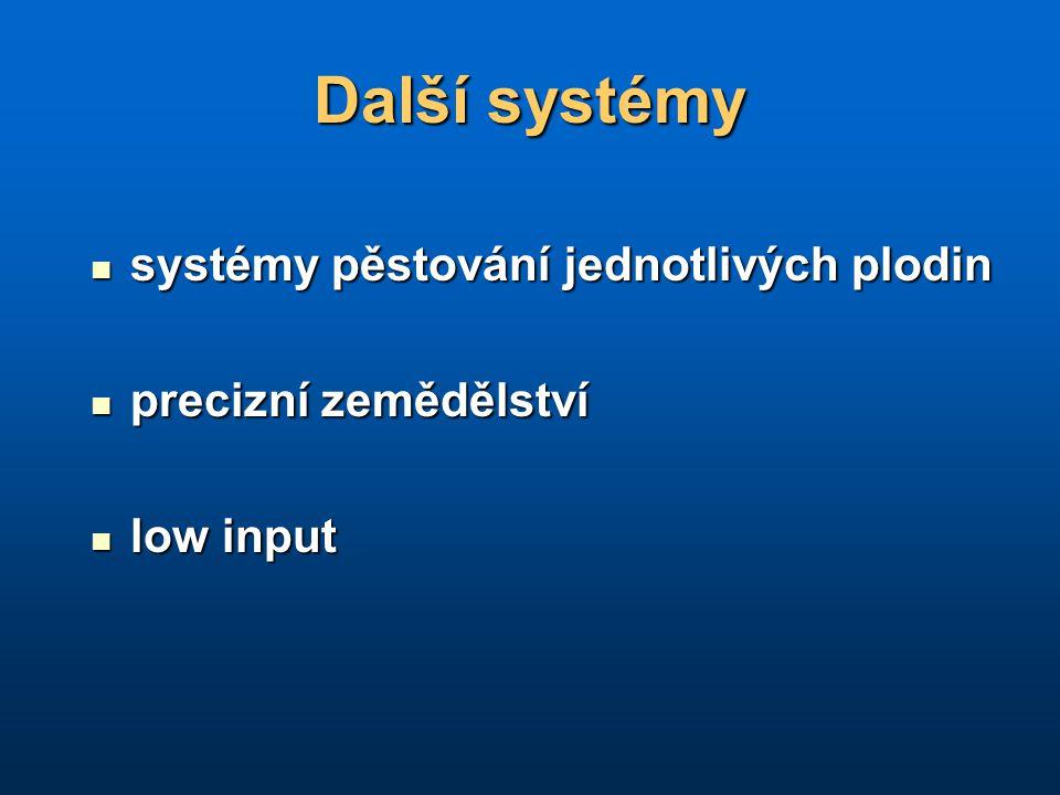 Další systémy systémy pěstování jednotlivých plodin