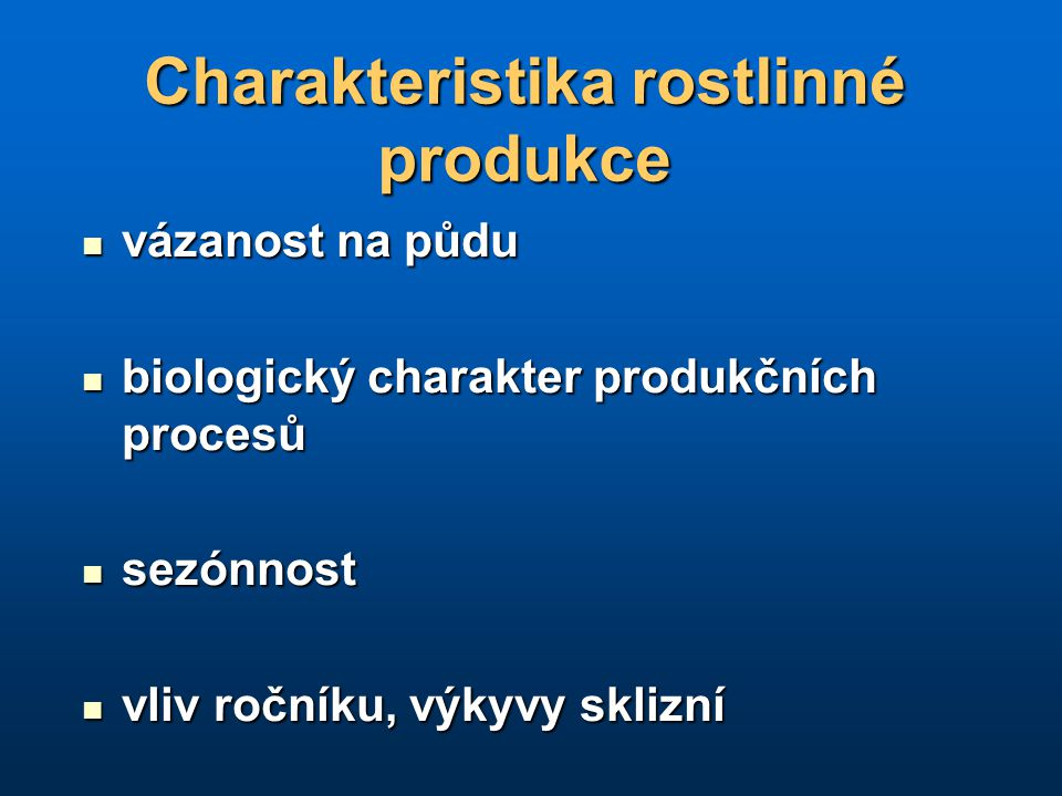 Charakteristika rostlinné produkce