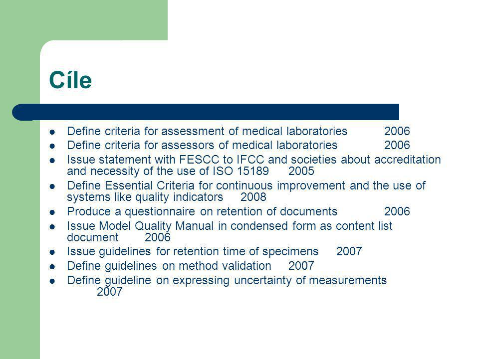 Cíle Define criteria for assessment of medical laboratories 2006