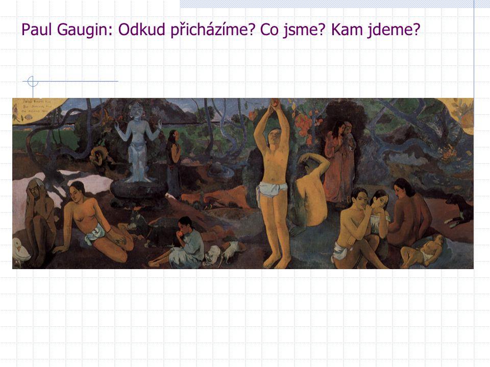 Paul Gaugin: Odkud přicházíme Co jsme Kam jdeme