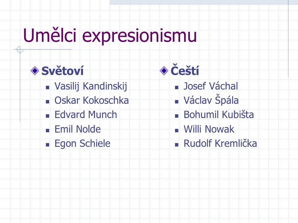 Umělci expresionismu Světoví Čeští Vasilij Kandinskij Oskar Kokoschka