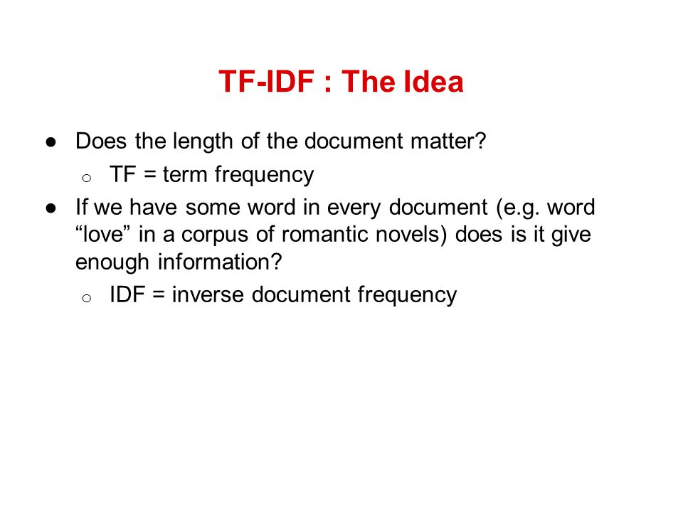 TF-IDF : The Idea Does the length of the document matter