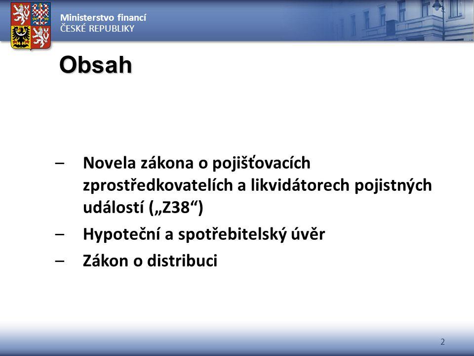 """Obsah Novela zákona o pojišťovacích zprostředkovatelích a likvidátorech pojistných událostí (""""Z38 )"""