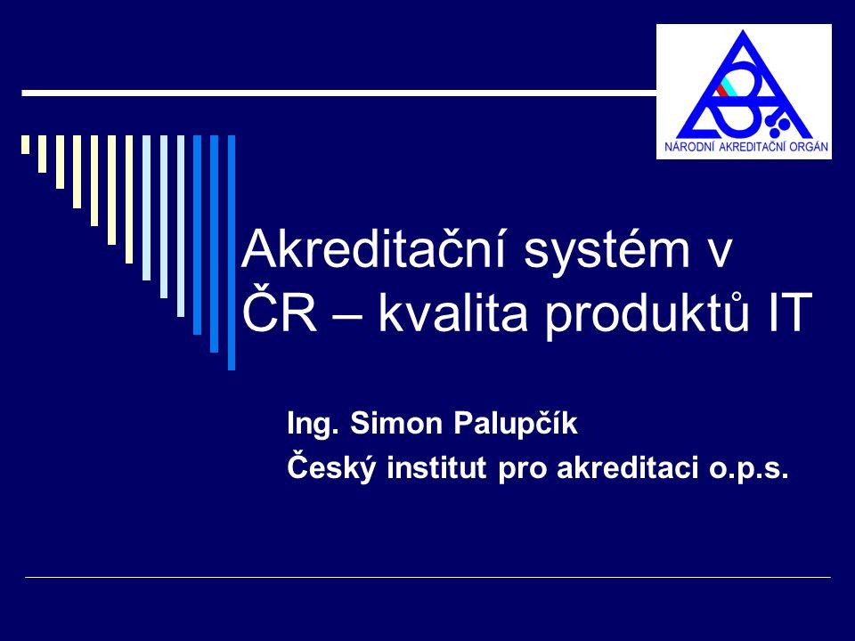 Akreditační systém v ČR – kvalita produktů IT