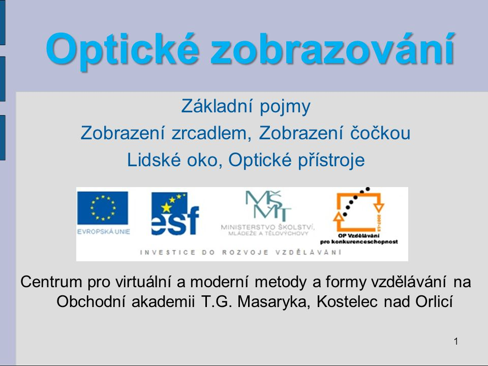 Optické zobrazování Základní pojmy