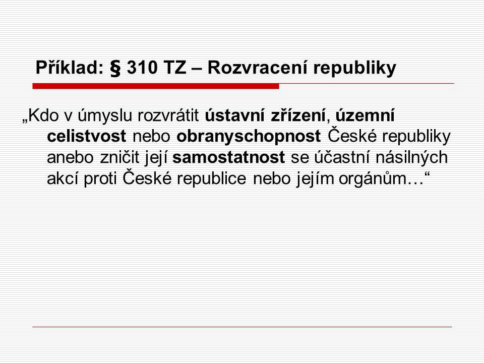 Příklad: § 310 TZ – Rozvracení republiky