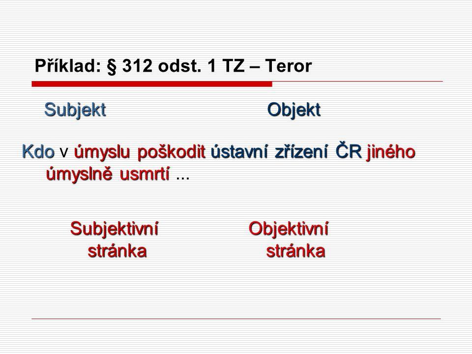 Příklad: § 312 odst. 1 TZ – Teror
