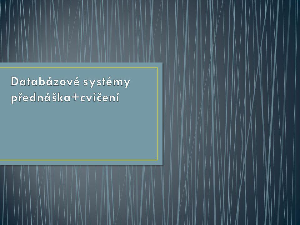Databázové systémy přednáška+cvičení