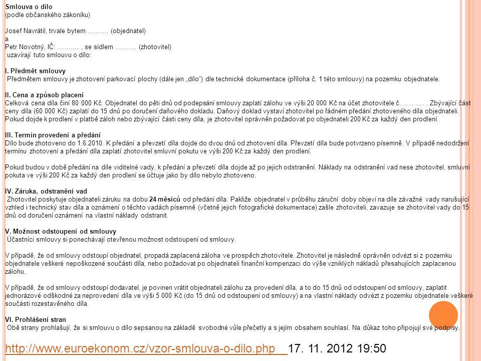 http://www.euroekonom.cz/vzor-smlouva-o-dilo.php 17. 11. 2012 19:50