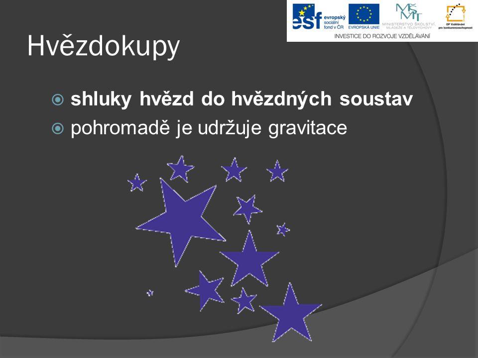 Hvězdokupy shluky hvězd do hvězdných soustav