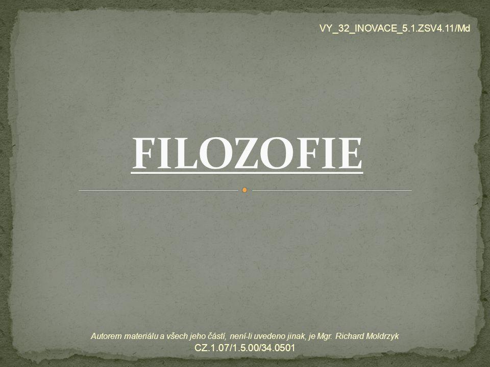 FILOZOFIE VY_32_INOVACE_5.1.ZSV4.11/Md CZ.1.07/1.5.00/34.0501