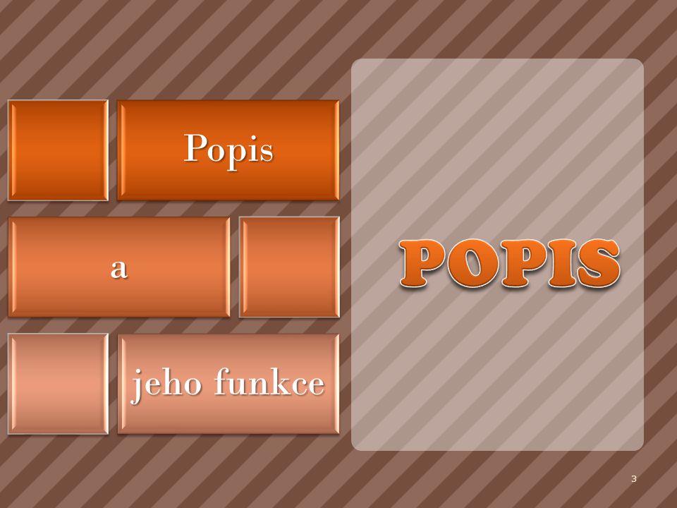 Popis POPIS a jeho funkce