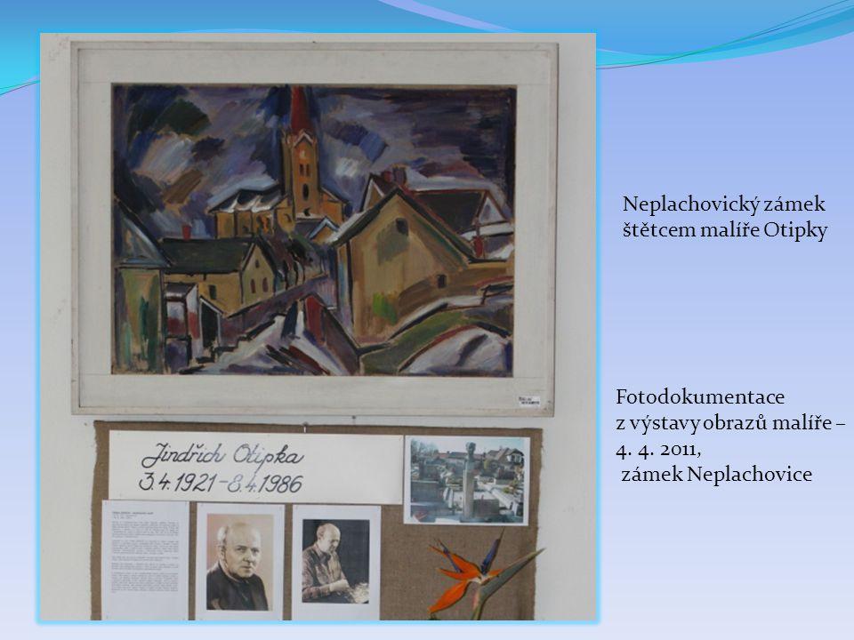 Neplachovický zámek štětcem malíře Otipky. Fotodokumentace. z výstavy obrazů malíře – 4. 4. 2011,