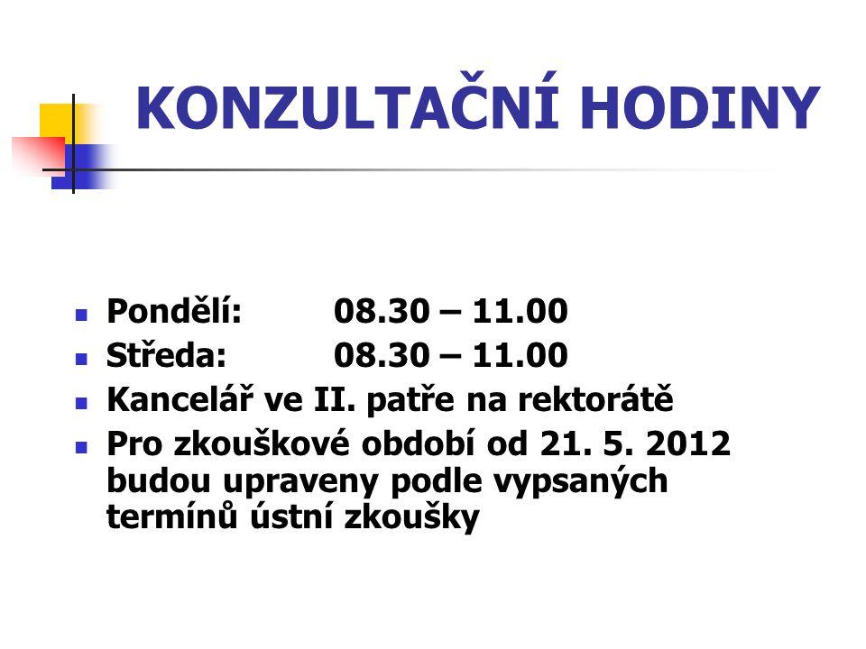 KONZULTAČNÍ HODINY Pondělí: 08.30 – 11.00 Středa: 08.30 – 11.00