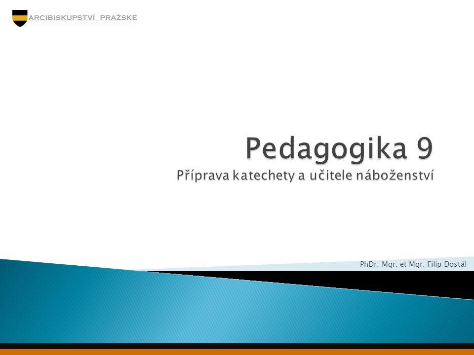 Pedagogika 9 Příprava katechety a učitele náboženství