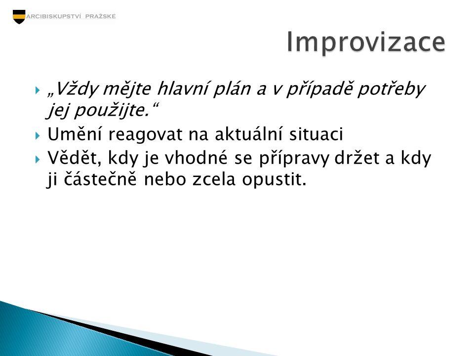 """Improvizace """"Vždy mějte hlavní plán a v případě potřeby jej použijte."""