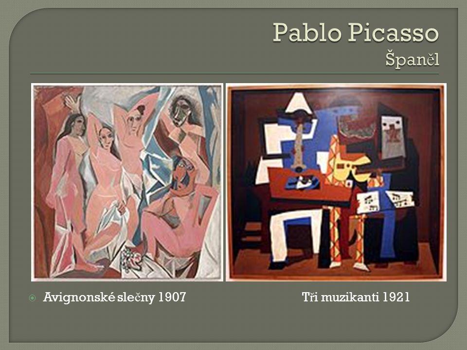 Pablo Picasso Španěl Avignonské slečny 1907 Tři muzikanti 1921
