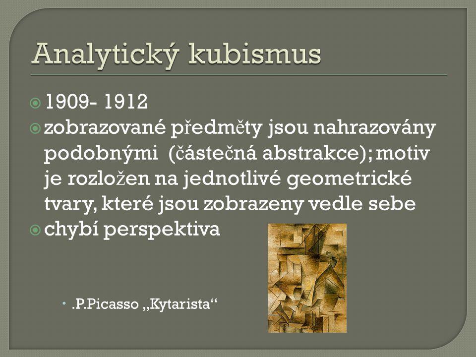 Analytický kubismus 1909- 1912.