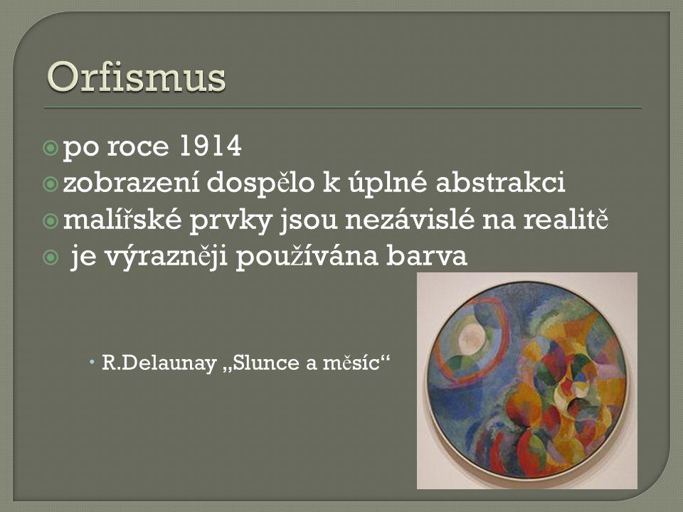 Orfismus po roce 1914 zobrazení dospělo k úplné abstrakci