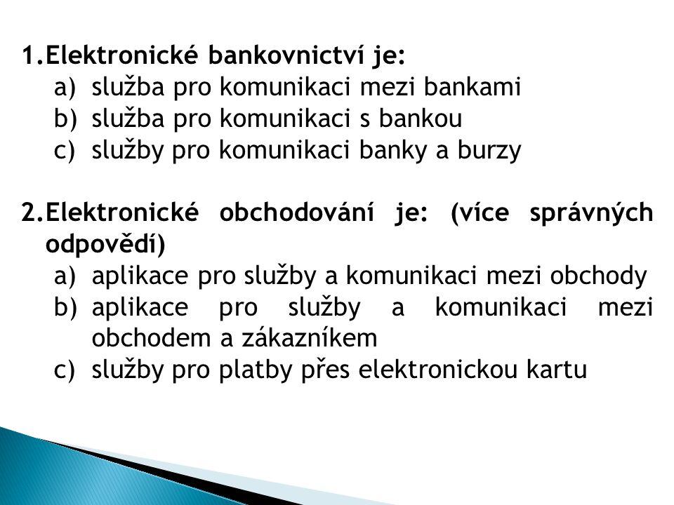 Elektronické bankovnictví je: