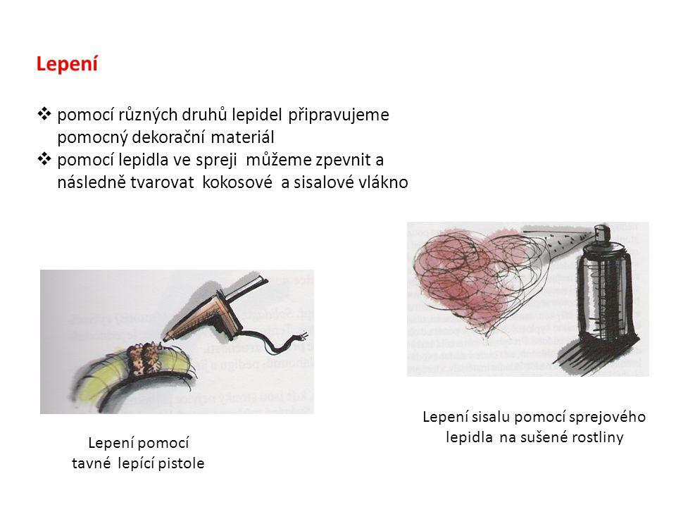 Lepení pomocí různých druhů lepidel připravujeme