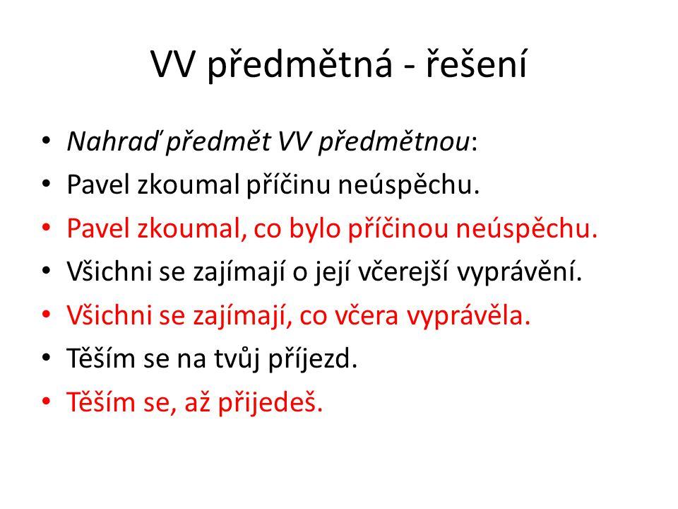 VV předmětná - řešení Nahraď předmět VV předmětnou: