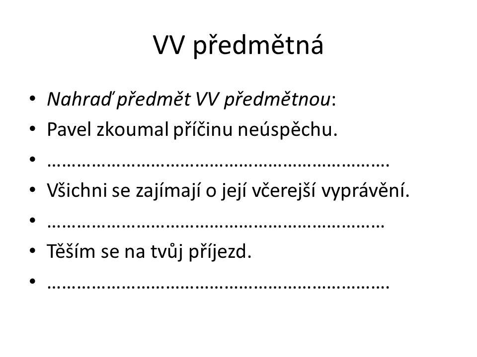 VV předmětná Nahraď předmět VV předmětnou: