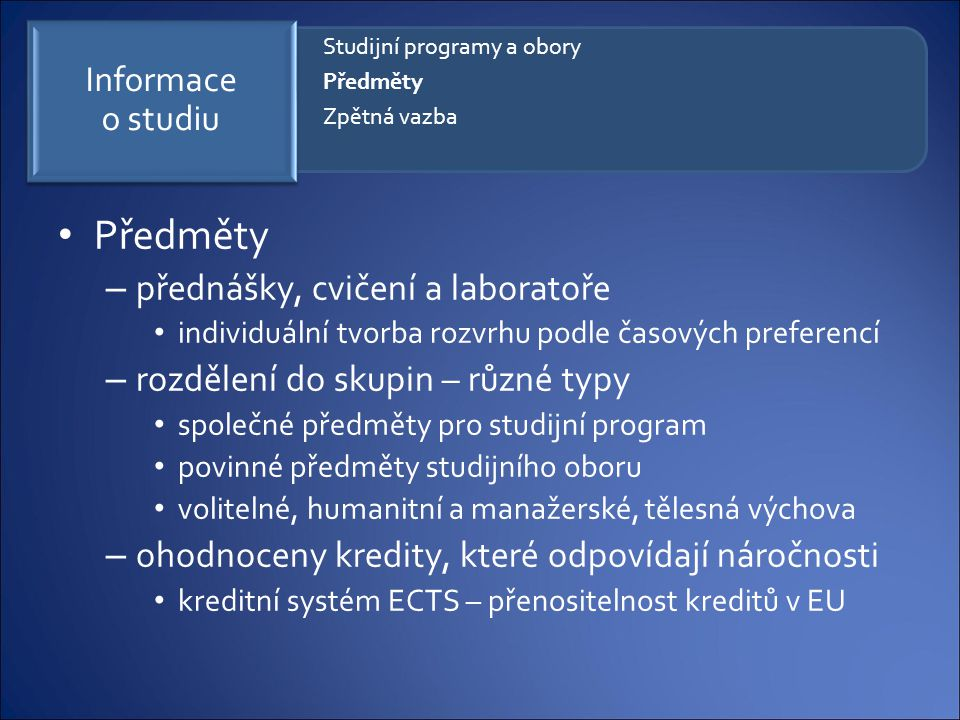 Předměty přednášky, cvičení a laboratoře