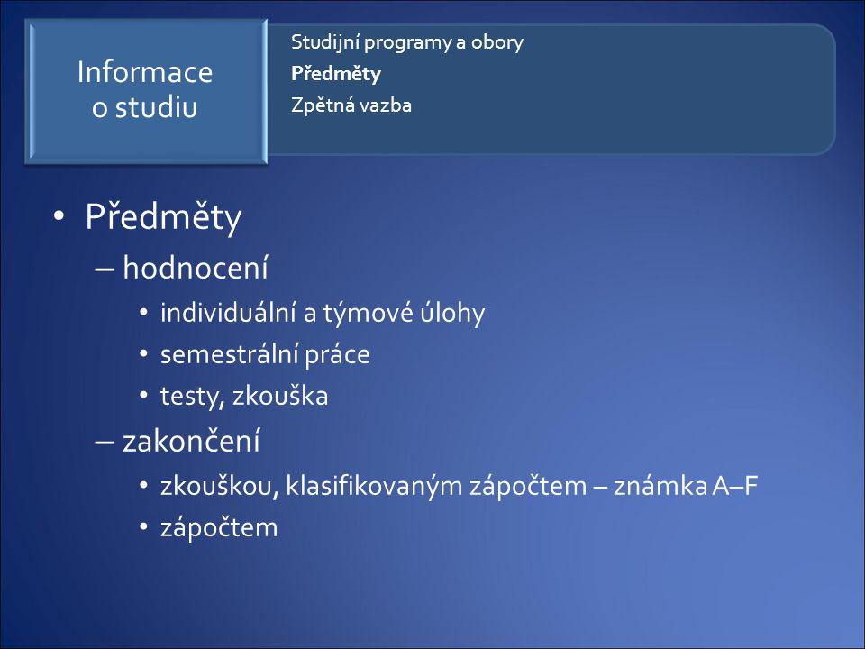 Předměty hodnocení zakončení Informace o studiu