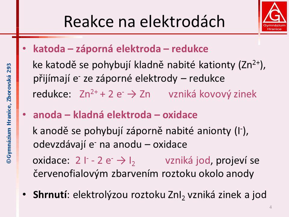 Reakce na elektrodách katoda – záporná elektroda – redukce