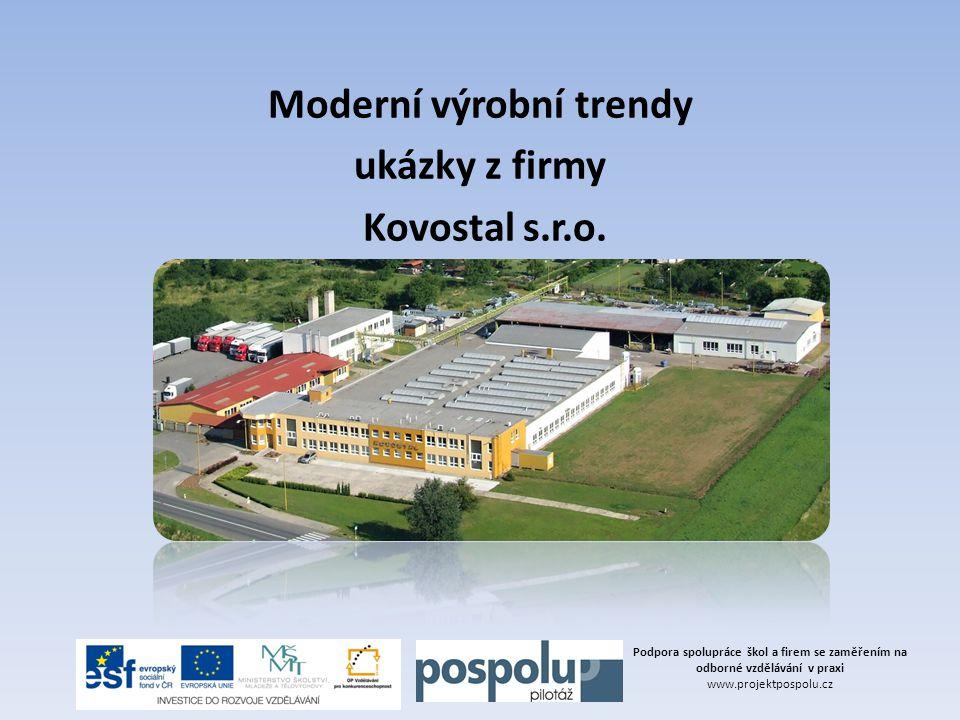 Moderní výrobní trendy ukázky z firmy Kovostal s.r.o.