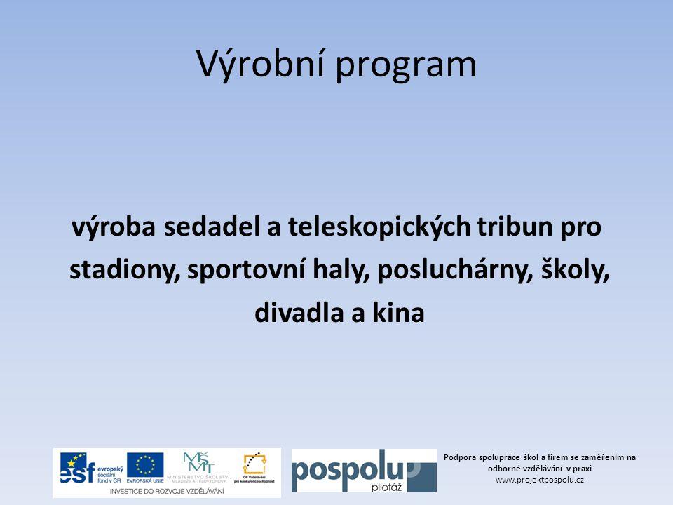 Výrobní program výroba sedadel a teleskopických tribun pro stadiony, sportovní haly, posluchárny, školy, divadla a kina