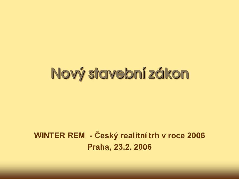 WINTER REM - Český realitní trh v roce 2006 Praha, 23.2. 2006