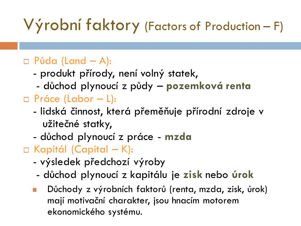Výrobní faktory (Factors of Production – F)