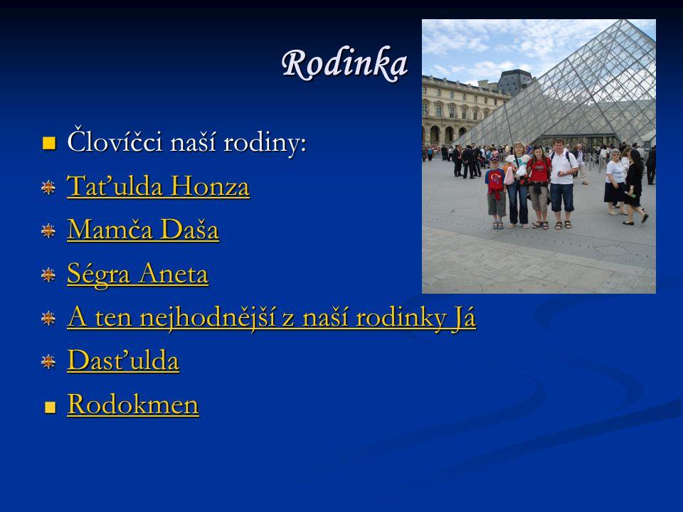 Rodinka Človíčci naší rodiny: Taťulda Honza Mamča Daša Ségra Aneta