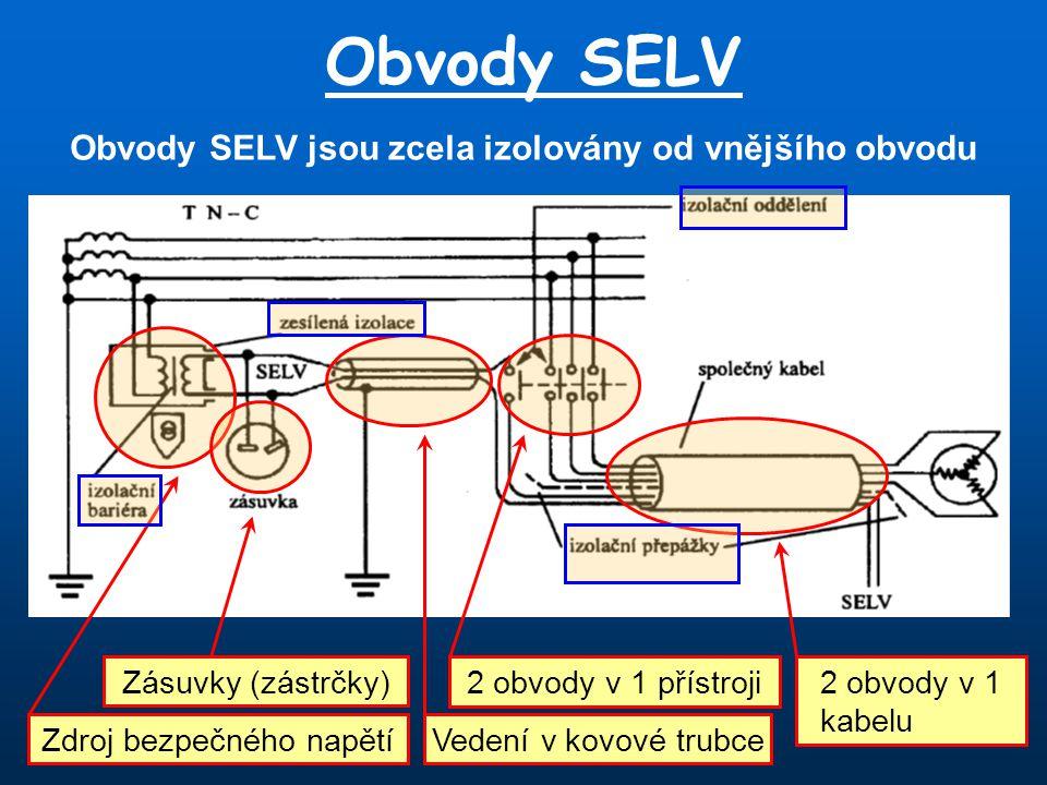 Obvody SELV jsou zcela izolovány od vnějšího obvodu