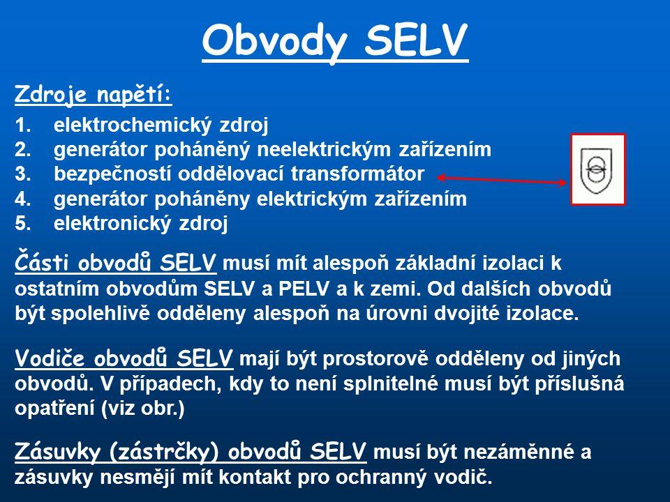 Obvody SELV Zdroje napětí: