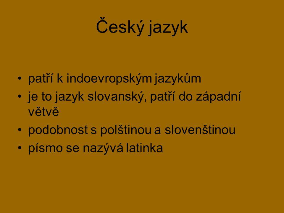 Český jazyk patří k indoevropským jazykům
