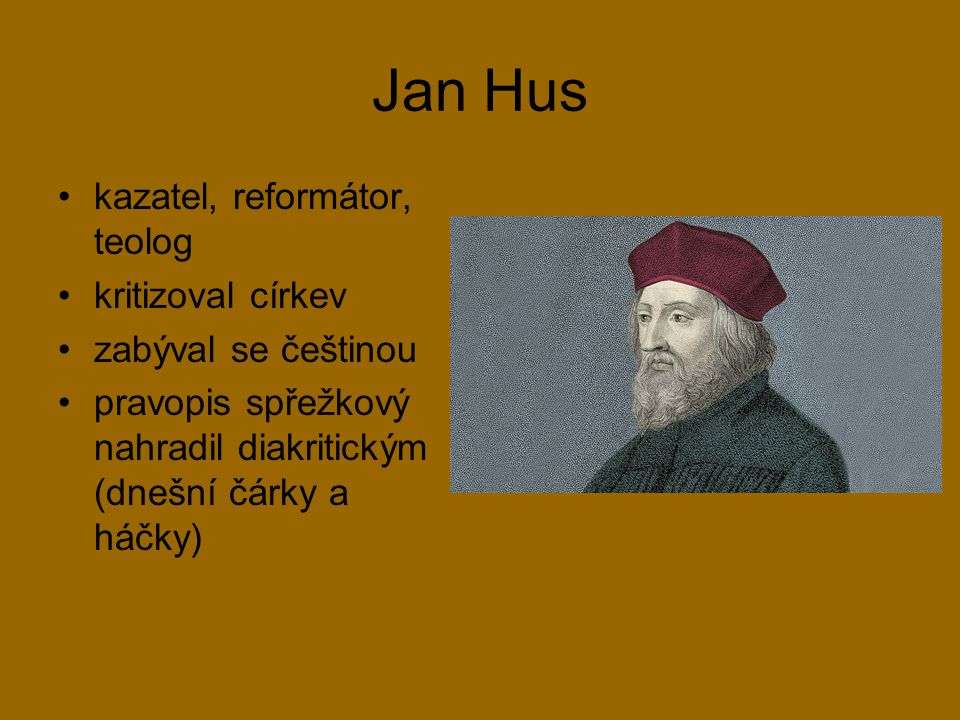 Jan Hus kazatel, reformátor, teolog kritizoval církev