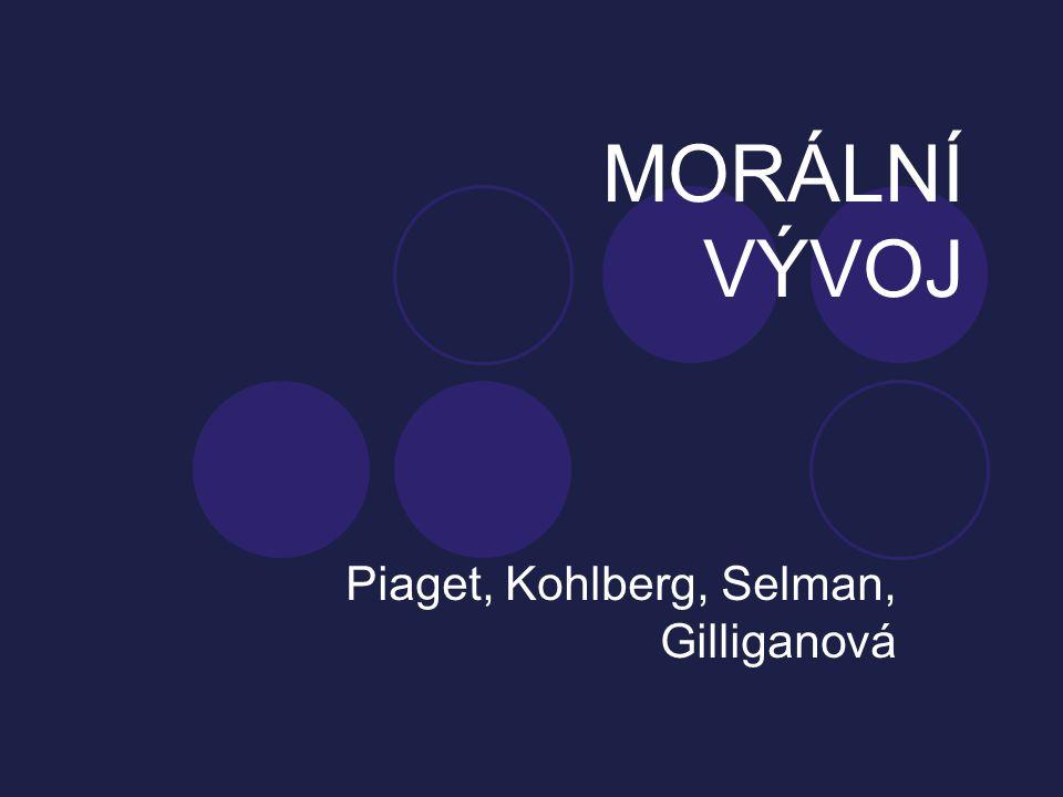 Piaget, Kohlberg, Selman, Gilliganová