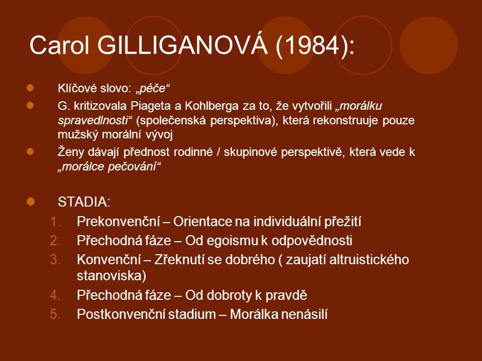 Carol GILLIGANOVÁ (1984): STADIA: