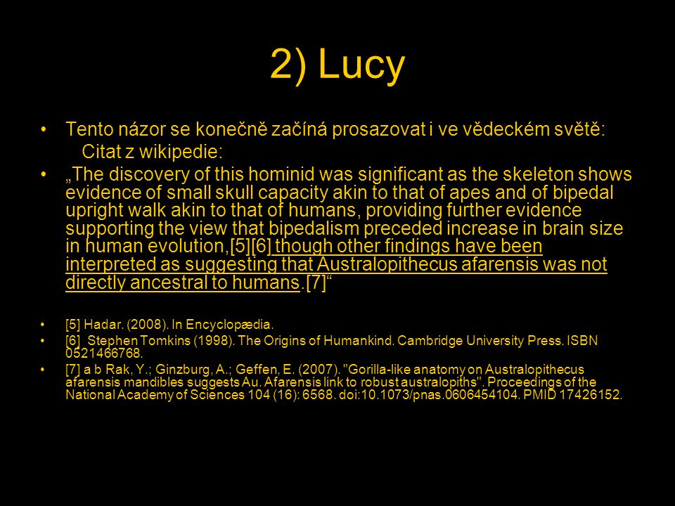 2) Lucy Tento názor se konečně začíná prosazovat i ve vědeckém světě: