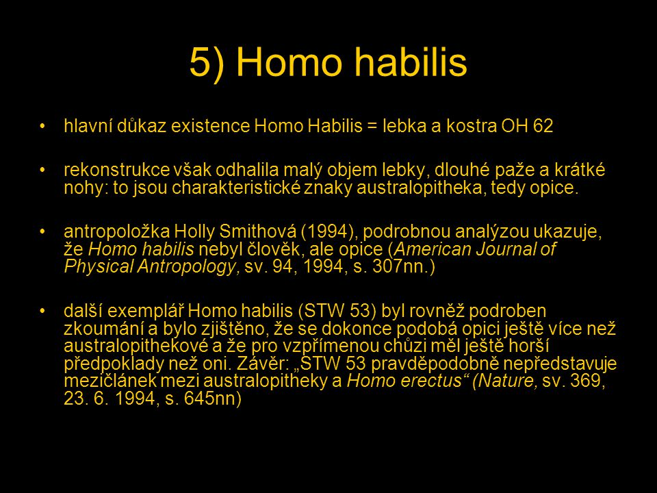 5) Homo habilis hlavní důkaz existence Homo Habilis = lebka a kostra OH 62.