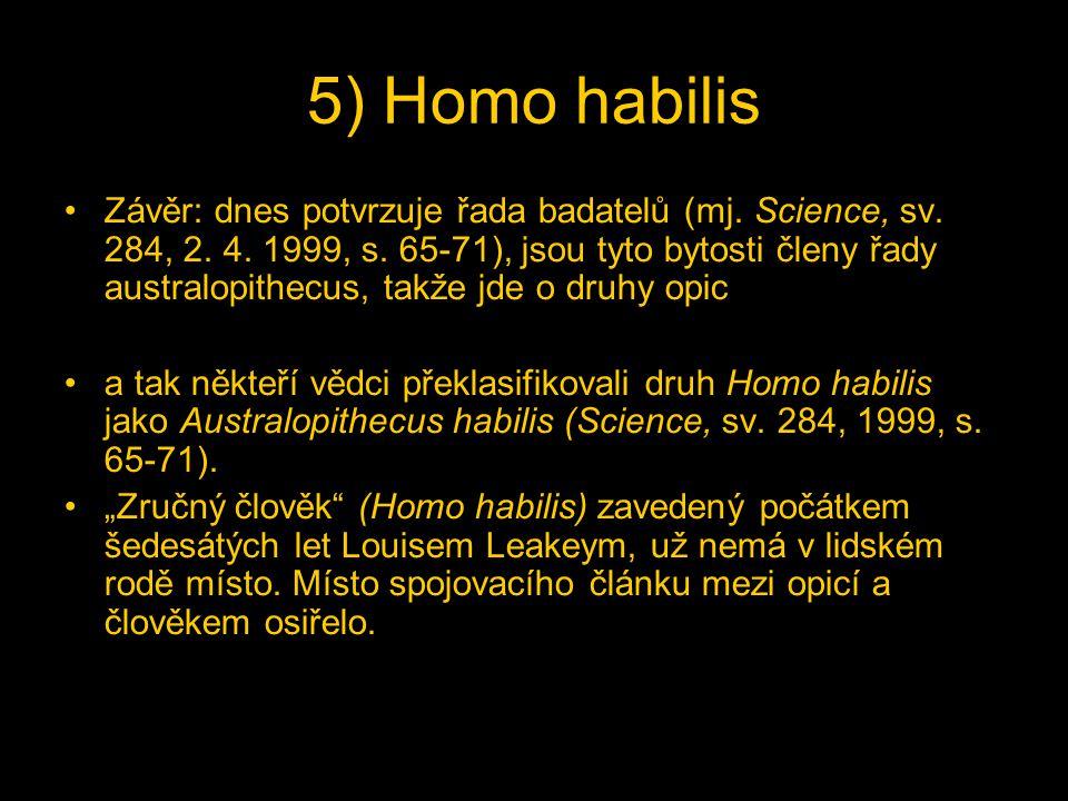 5) Homo habilis