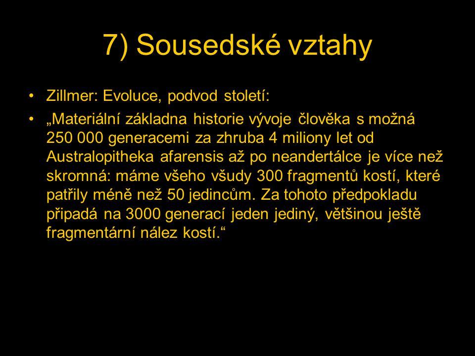7) Sousedské vztahy Zillmer: Evoluce, podvod století:
