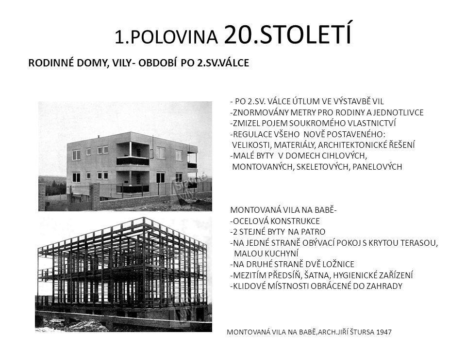 1.POLOVINA 20.STOLETÍ RODINNÉ DOMY, VILY- OBDOBÍ PO 2.SV.VÁLCE