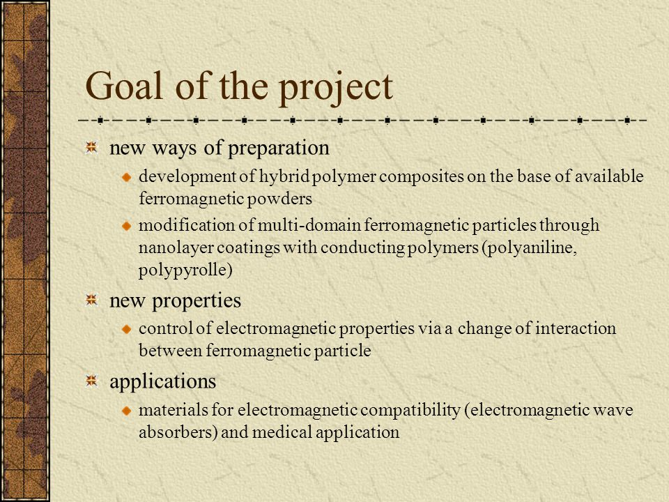 Goal of the project new ways of preparation new properties